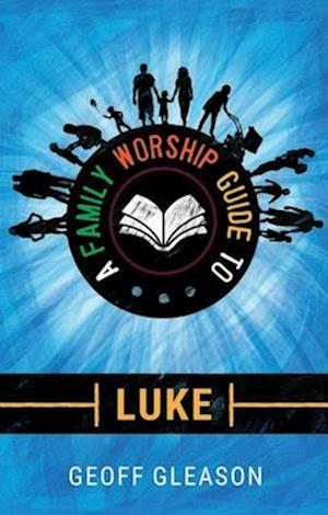 Bog, paperback A Family Worship Guide to Luke af Geoff Gleason