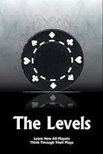 The Levels: Learn How All Players Think Through Their Plays