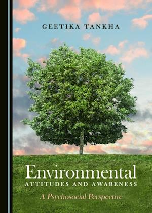 Environmental Attitudes and Awareness af Geetika Tankha