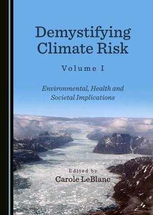 Demystifying Climate Risk Volume I af None