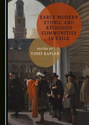 Early Modern Ethnic and Religious Communities in Exile af None