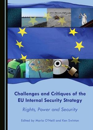 Challenges and Critiques of the EU Internal Security Strategy af None