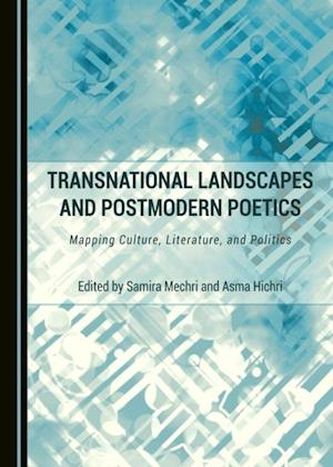 Transnational Landscapes and Postmodern Poetics