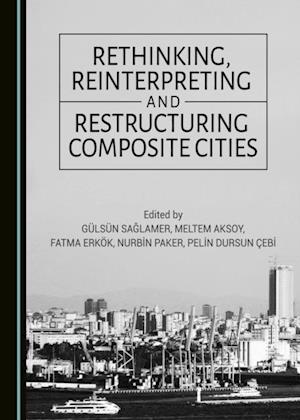 Rethinking, Reinterpreting and Restructuring Composite Cities af None