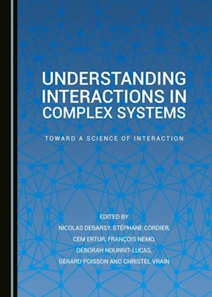Understanding Interactions in Complex Systems af None