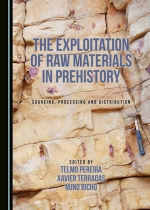 Exploitation of Raw Materials in Prehistory af None