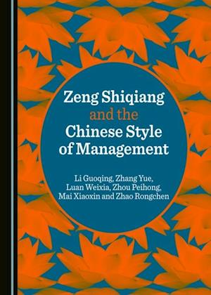 Zeng Shiqiang and the Chinese Style of Management