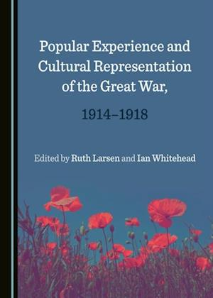 Popular Experience and Cultural Representation of the Great War, 1914-1918
