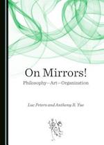 On Mirrors! Philosophyaartaorganization (Aschwunga Critical Curating and Aesthetic Management for Ar)