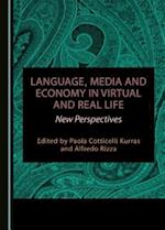 Language, Media and Economy in Virtual and Real Life