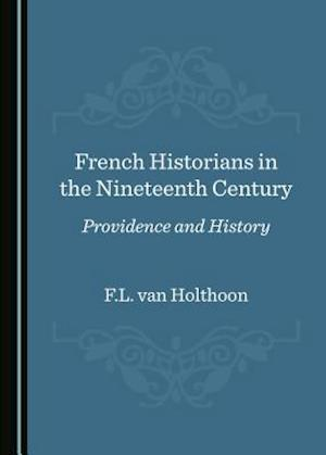 French Historians in the Nineteenth Century