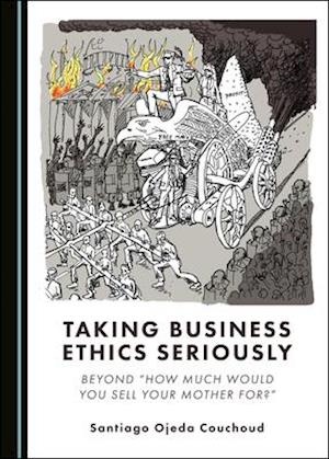 Taking Business Ethics Seriously