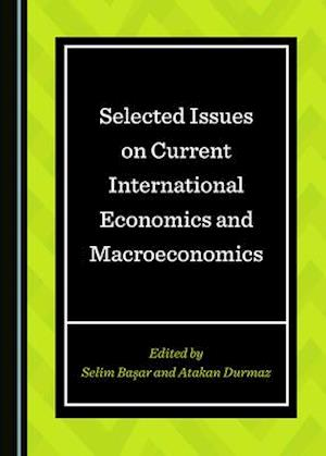 Selected Issues on Current International Economics and Macroeconomics
