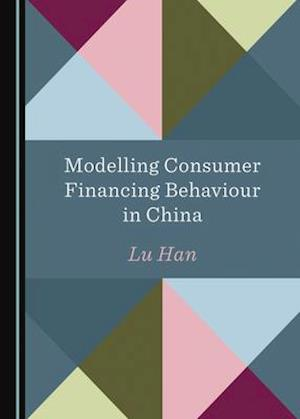 Modelling Consumer Financing Behaviour in China