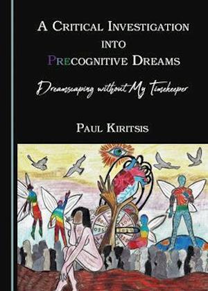 A Critical Investigation Into Precognitive Dreams