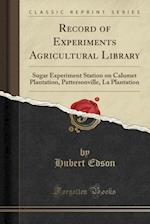 Record of Experiments Agricultural Library af Hubert Edson
