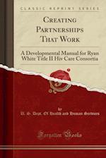Creating Partnerships That Work