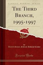 The Third Branch, 1995-1997 (Classic Reprint)