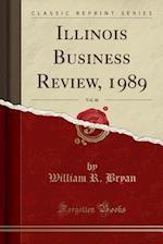 Illinois Business Review, 1989, Vol. 46 (Classic Reprint)