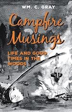 Campfire Musings - Life and Good Times in the Woods