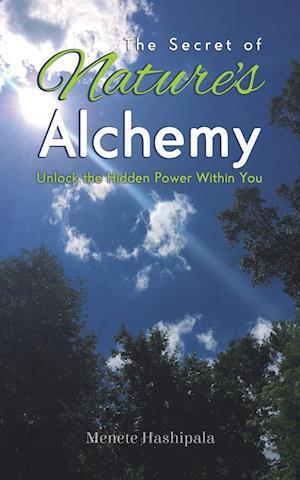 The Secret of Nature's Alchemy