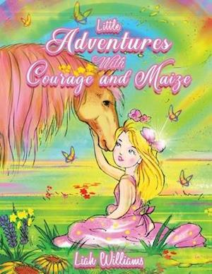 Little Adventures with Courage and Maize