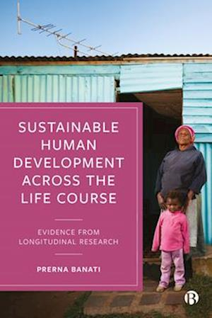 Sustainable Human Development Across the Life Course: Evidence from Longitudinal Research