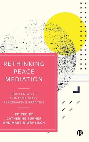 Rethinking Peace Mediation