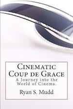 Cinematic Coup de Grace