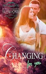 Changing for You
