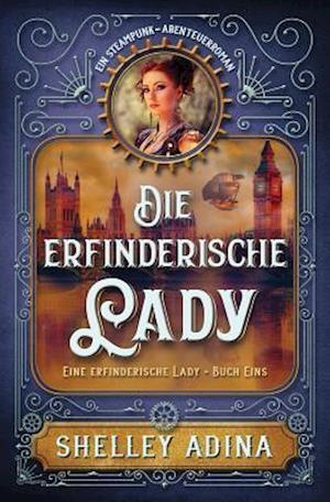 Bog, paperback Die Erfinderische Lady af Shelley Adina