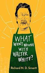 What Went Wrong with Walter White?