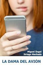 La Dama del Avion af Miguel Angel Itriago Machado