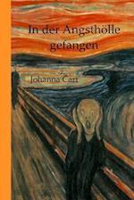 In Der Angstholle Gefangen af Johanna Cart