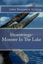 Shoestrings-Monster in the Lake af John Benjamin Sciarra