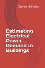 Estimating Electrical Power Demand in Buildings