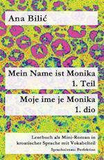 Mein Name Ist Monika - 1. Teil / Moje Ime Je Monika - 1. Dio