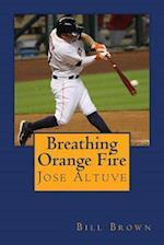 Breathing Orange Fire