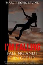I'm Falling, Falling and I Can Get Up