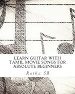 Learn Guitar with Tamil Movie Songs for Absolute Beginners