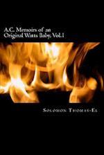 A.C. Memoirs of an Orginal Watts Baby, Vol.1