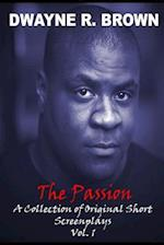 The Passion af MR Dwayne R. Brown