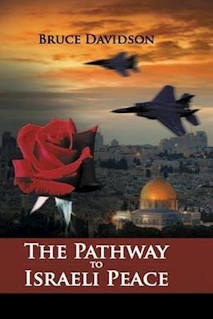 Bog, paperback The Pathway to Israeli Peace af Bruce Davidson