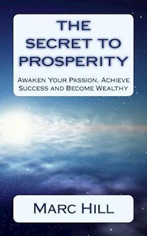 Bog, paperback The Secret to Prosperity af Marc Hill