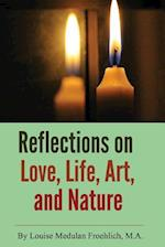 Reflections on Love, Life, Art, and Nature