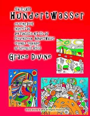 Bog, paperback Jeg Elsker Hundertwasser Malebog Inspireret AF Fantastic Art Style AF Friedensreich Hundertwasser Originale Tegninger AF Surrealistiske Kunstner Grace af Grace Divine