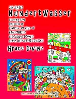 Bog, paperback Jag Alskar Hundertwasser Coloring Book Inspirerad AV Fantastic Art Style of Hundertwasser Ursprungliga Ritningar Genom Surrealistiska Konstnar Grace D af Grace Divine