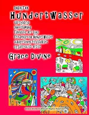 Bog, paperback Rakastan Hundertwasser Varityskirja Innoittamana Fantastic Art Tyyli Friedensreich Hundertwasser Alkuperainen Piirustukset by Surrealisti Artist Grace af Grace Divine