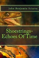 Shoestrings-Echoes of Time af John Benjamin Sciarra