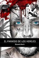 El Paraiso de Los Herejes af Eduardo Garcia